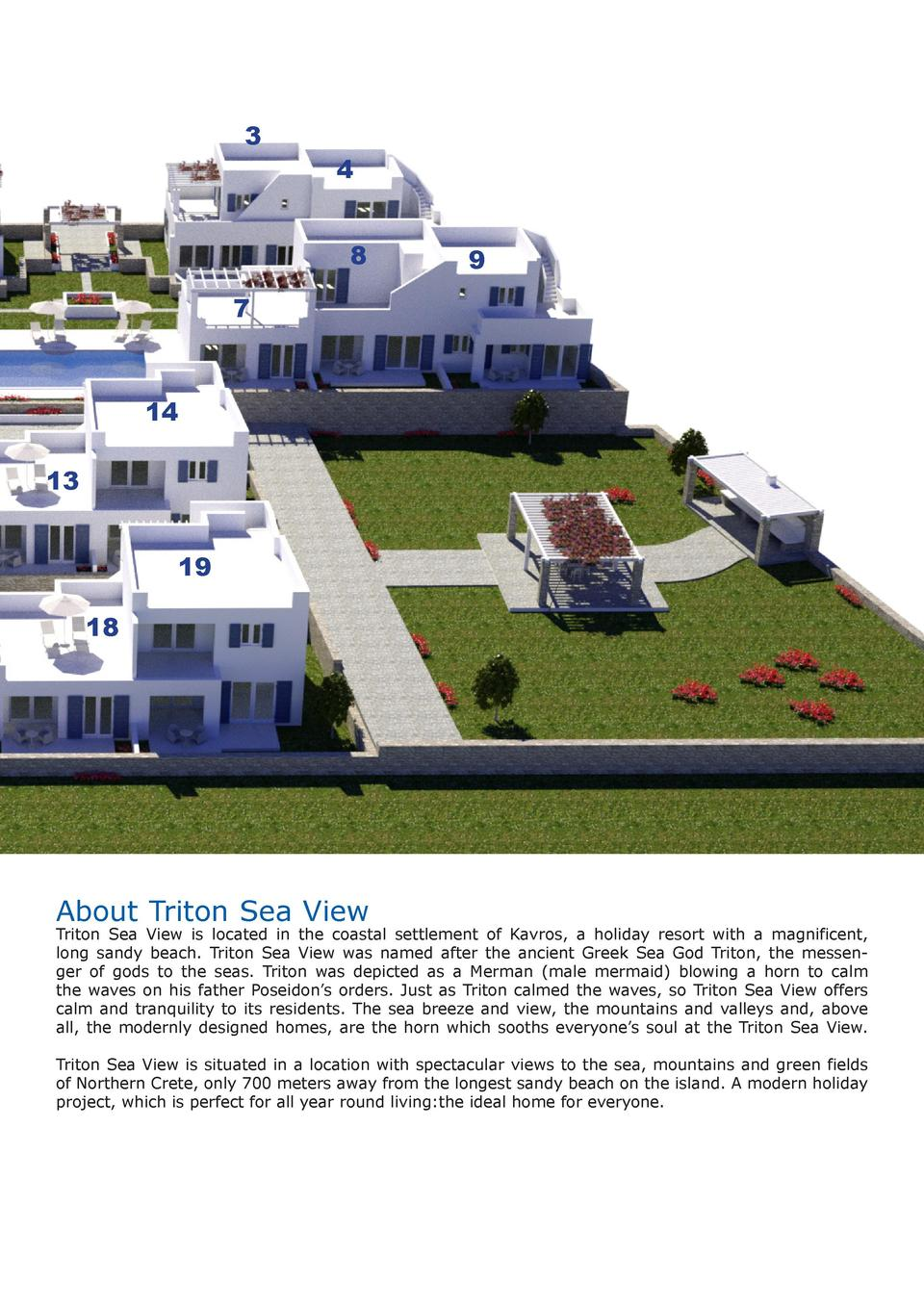 3  4 8  9  7  14 13 19 18  About Triton Sea View  Triton Sea View is located in the coastal settlement of Kavros, a holida...
